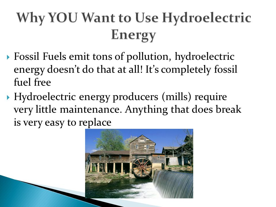 Why YOU Want to Use Hydroelectric Energy