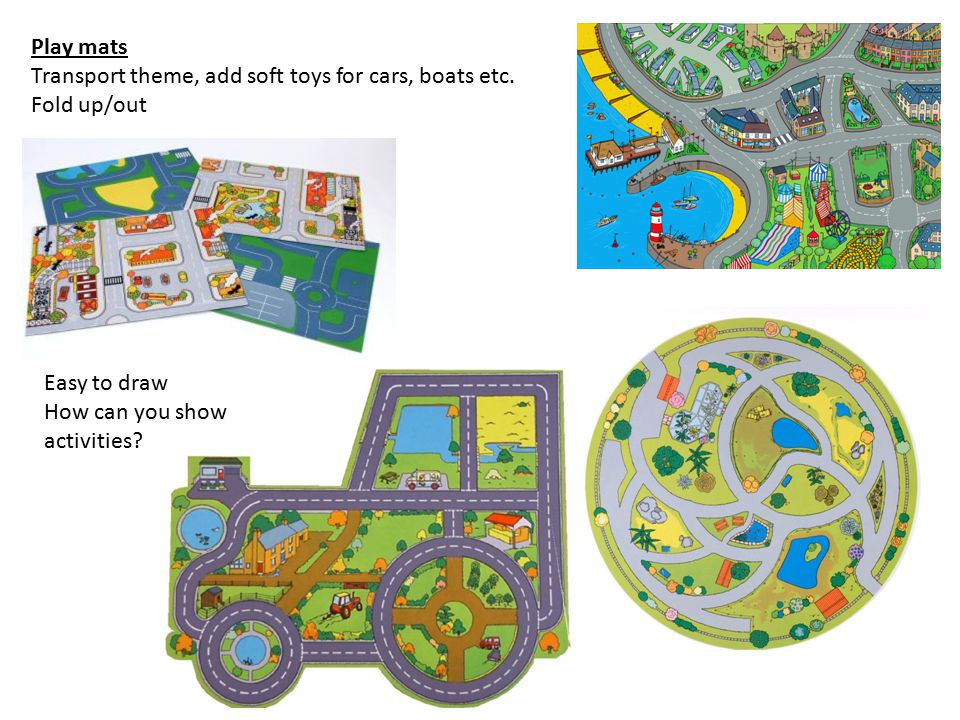 Play mats Transport theme, add soft toys for cars, boats etc.