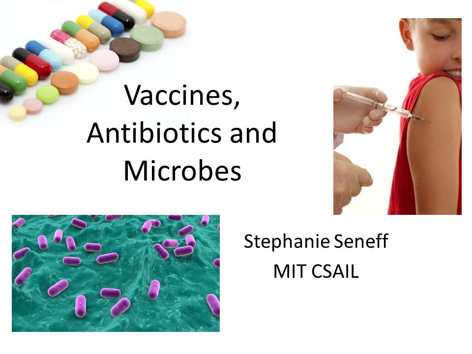 Vaccines, Antibiotics and Microbes