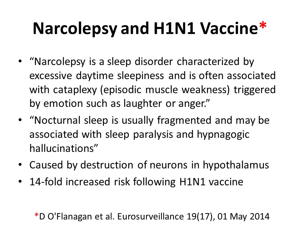 Narcolepsy and H1N1 Vaccine*