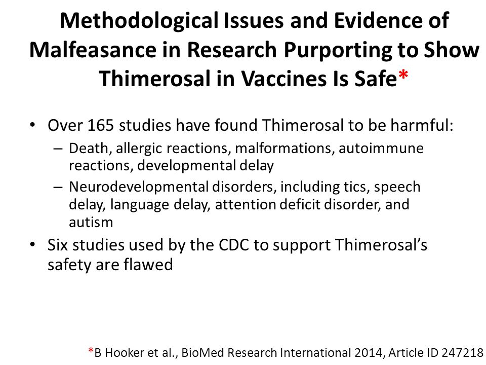 Methodological Issues and Evidence of Malfeasance in Research Purporting to Show Thimerosal in Vaccines Is Safe*