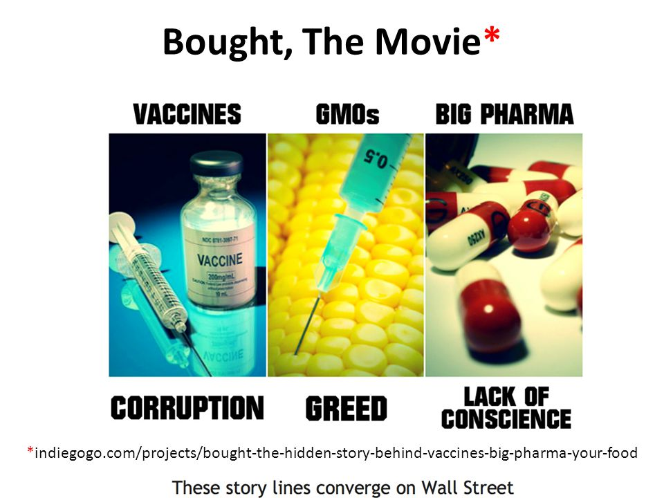 Bought, The Movie* *indiegogo.com/projects/bought-the-hidden-story-behind-vaccines-big-pharma-your-food.
