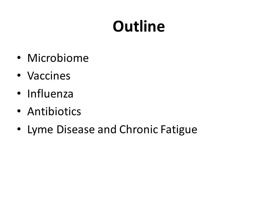 Outline Microbiome Vaccines Influenza Antibiotics