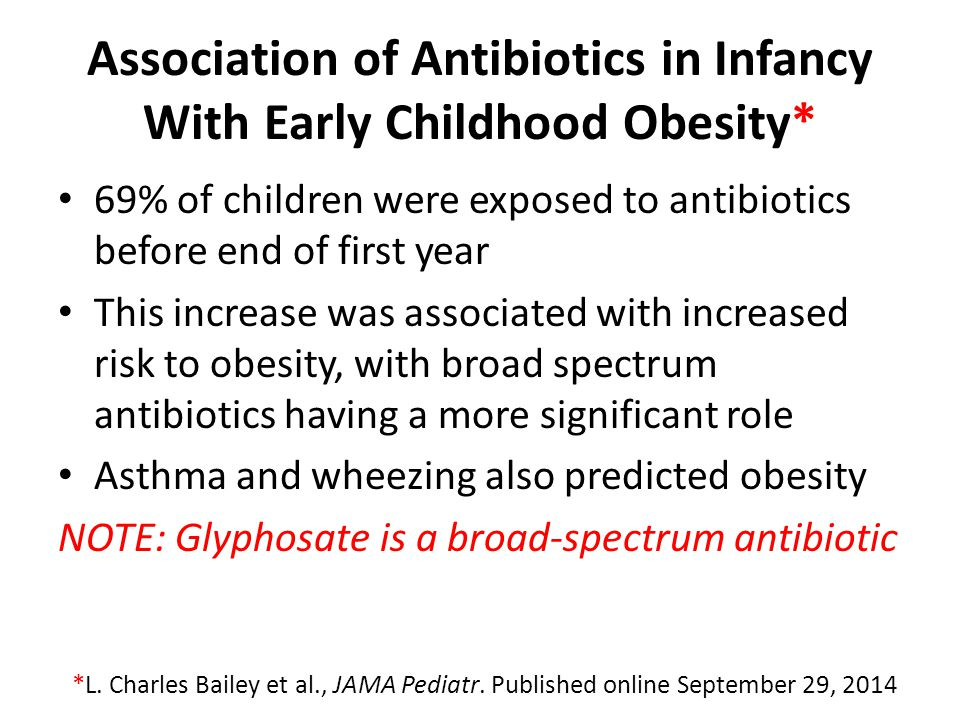 Association of Antibiotics in Infancy With Early Childhood Obesity*