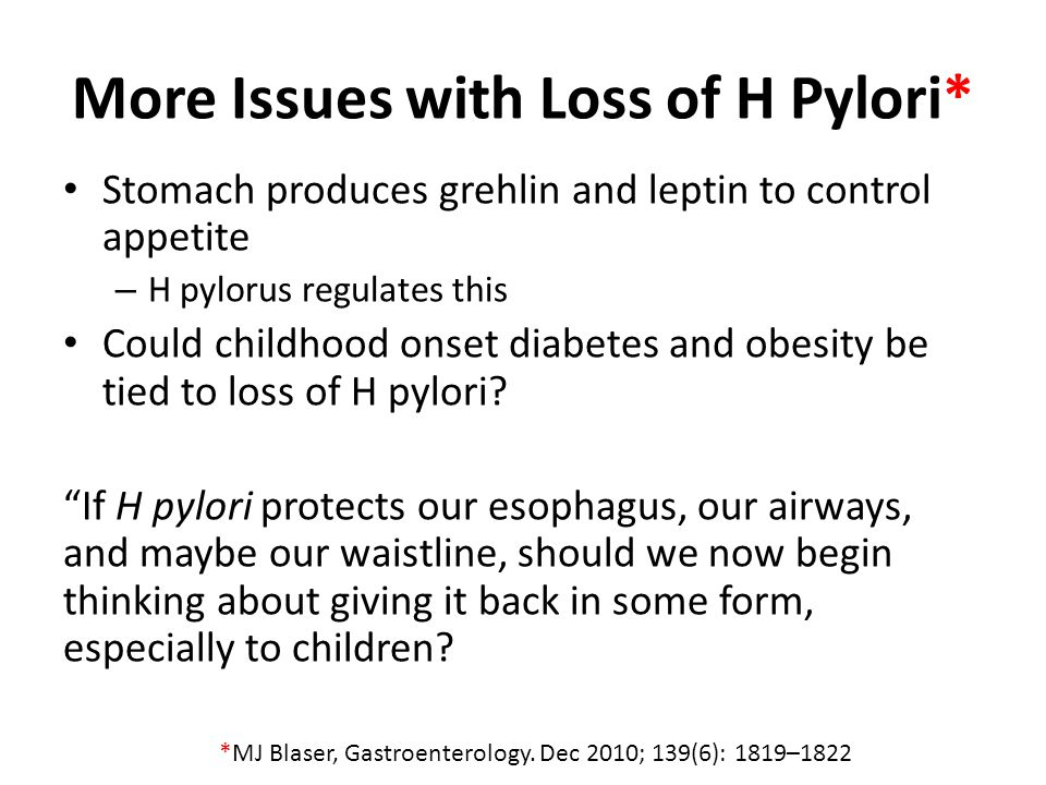 More Issues with Loss of H Pylori*