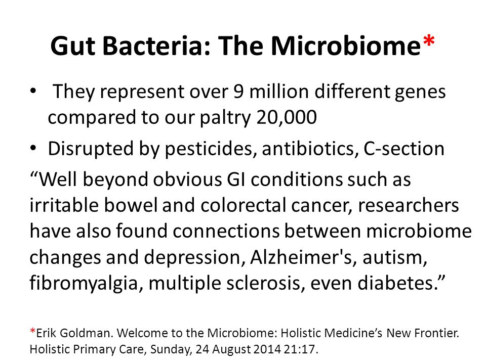 Gut Bacteria: The Microbiome*