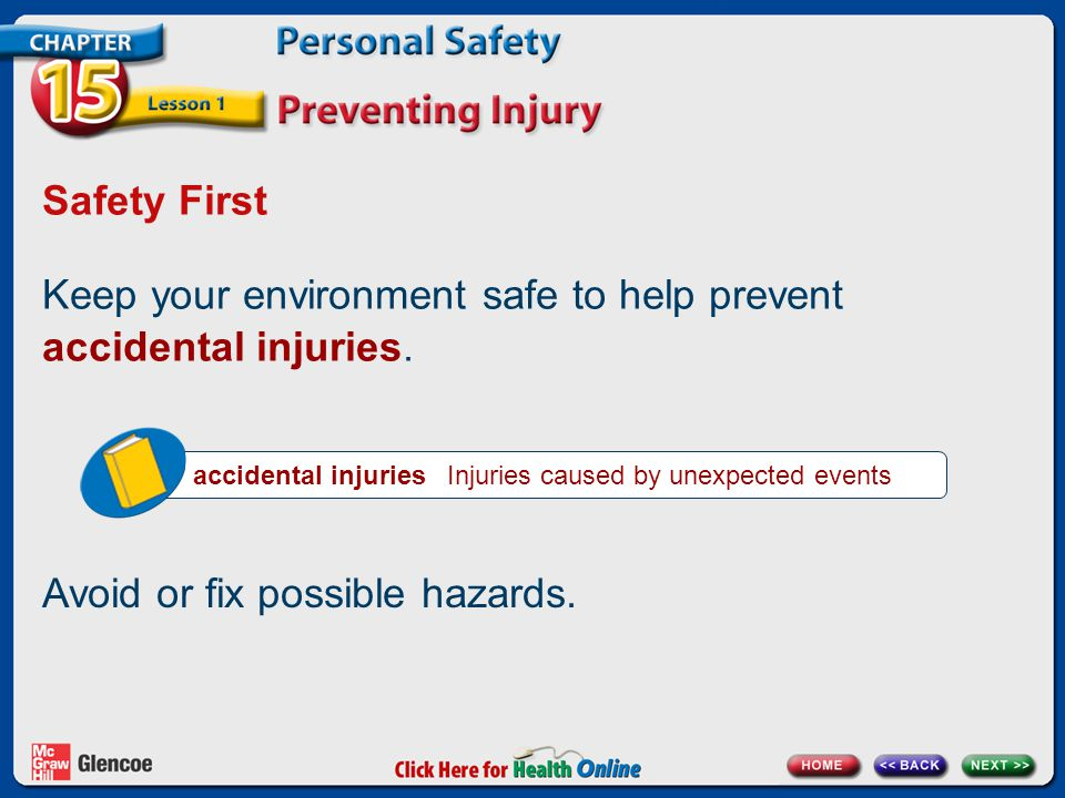 Keep your environment safe to help prevent accidental injuries.