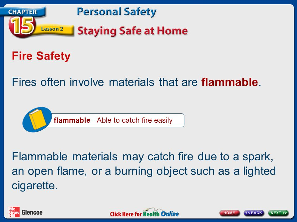 Fires often involve materials that are flammable.