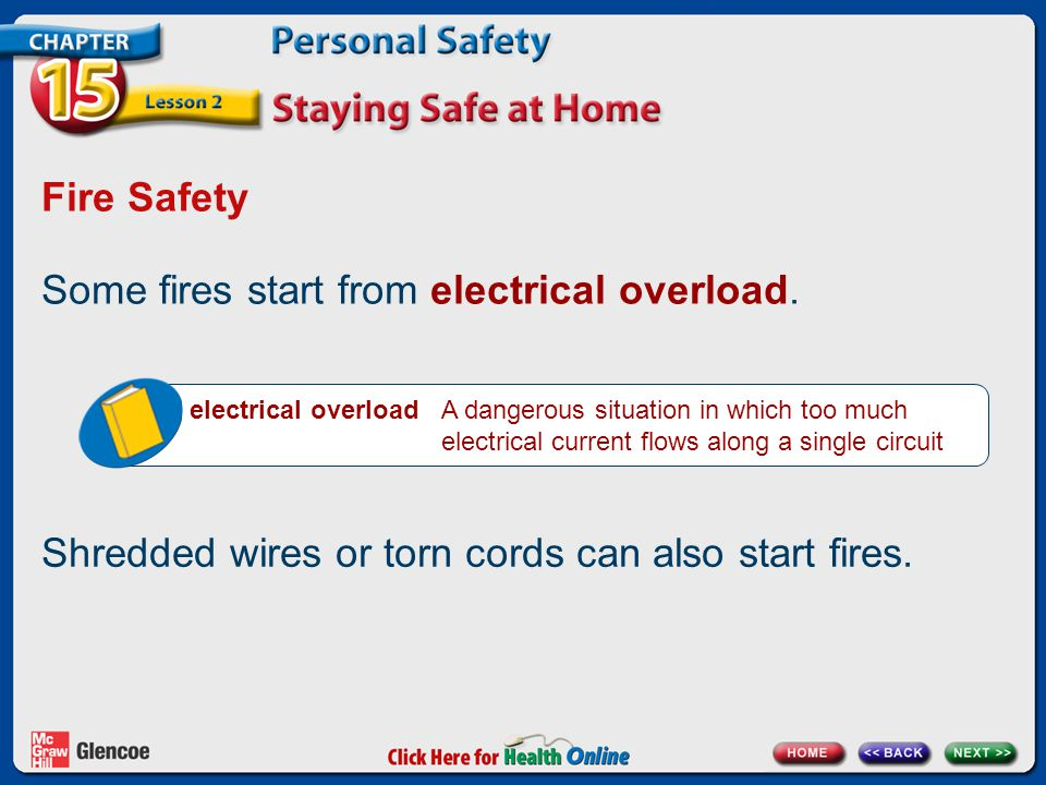 Some fires start from electrical overload.