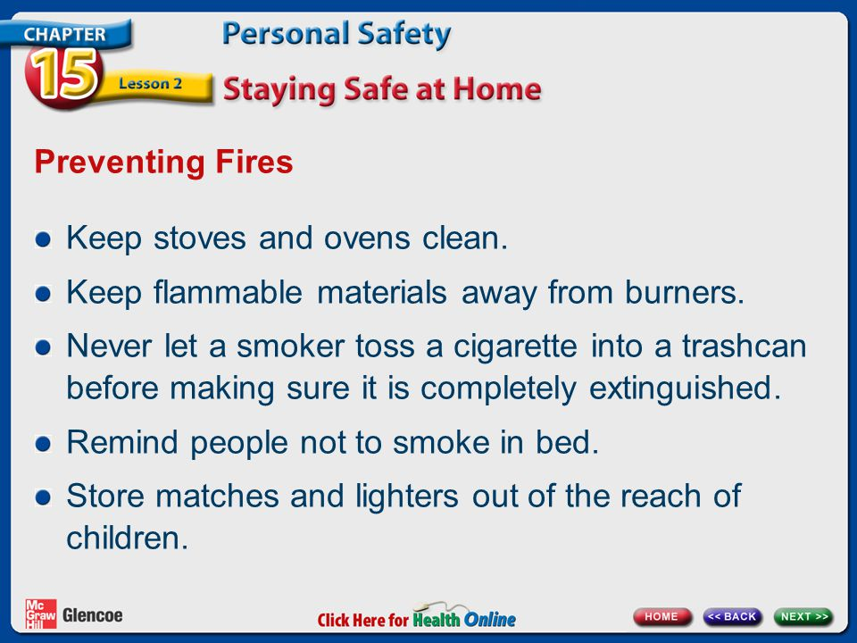 Preventing Fires Keep stoves and ovens clean. Keep flammable materials away from burners.