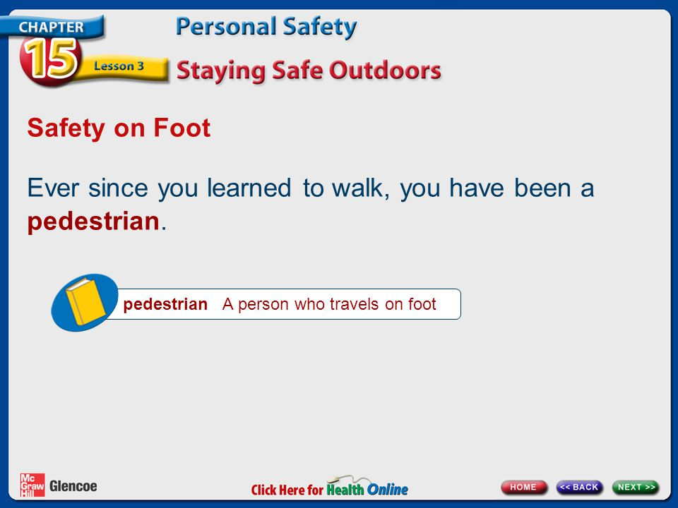 Ever since you learned to walk, you have been a pedestrian.