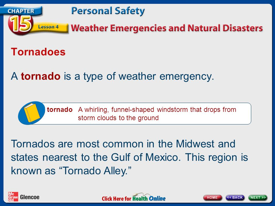 A tornado is a type of weather emergency.