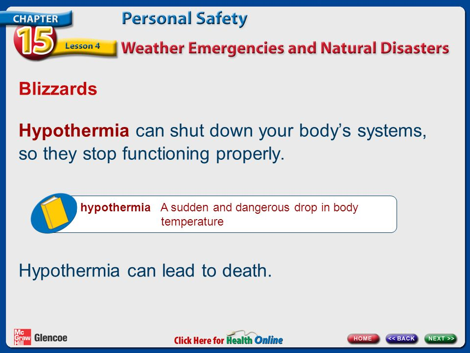 Hypothermia can lead to death.