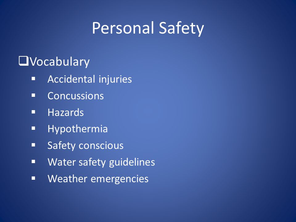 Personal Safety Vocabulary Accidental injuries Concussions Hazards