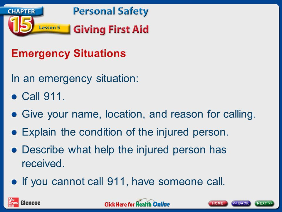 In an emergency situation: Call 911.