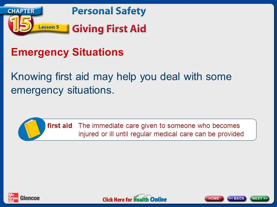 Knowing first aid may help you deal with some emergency situations.