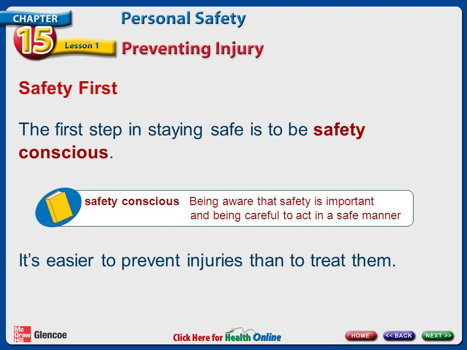 The first step in staying safe is to be safety conscious.