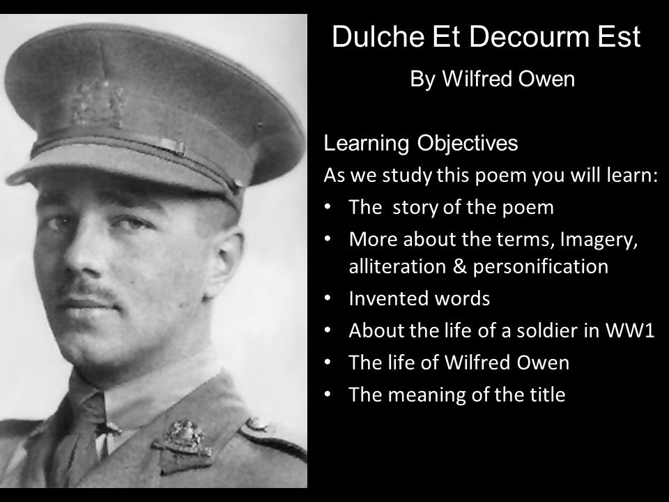 Dulche Et Decourm Est By Wilfred Owen Learning Objectives