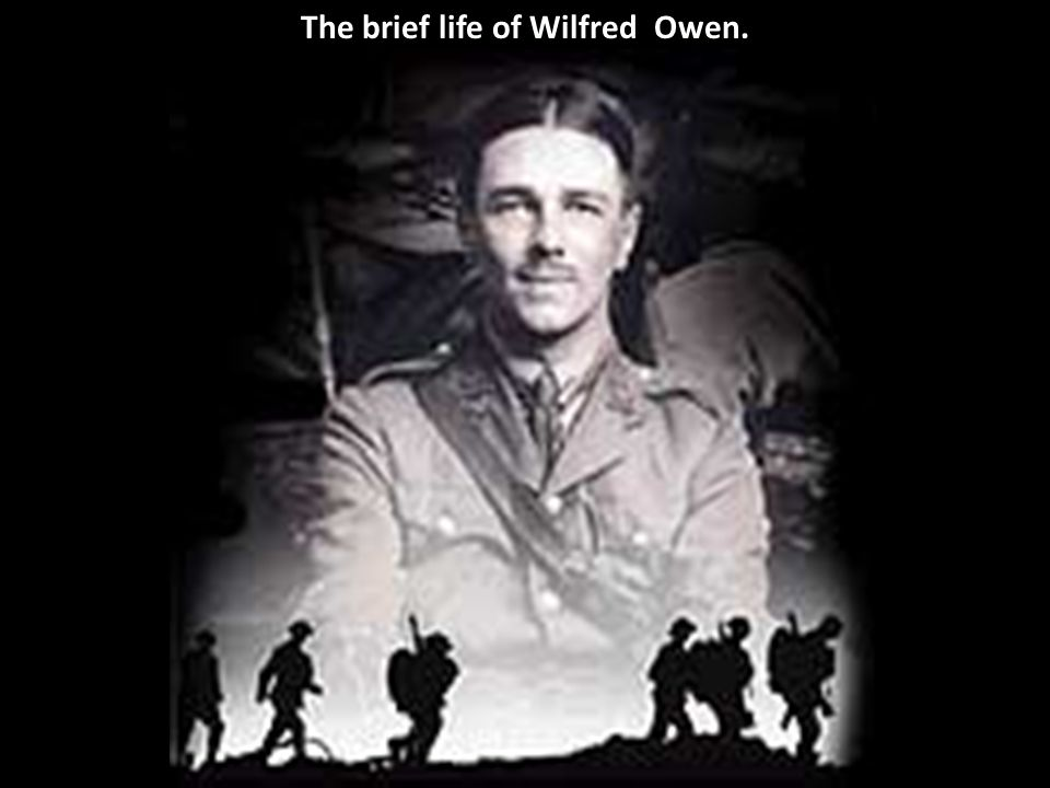 The brief life of Wilfred Owen.