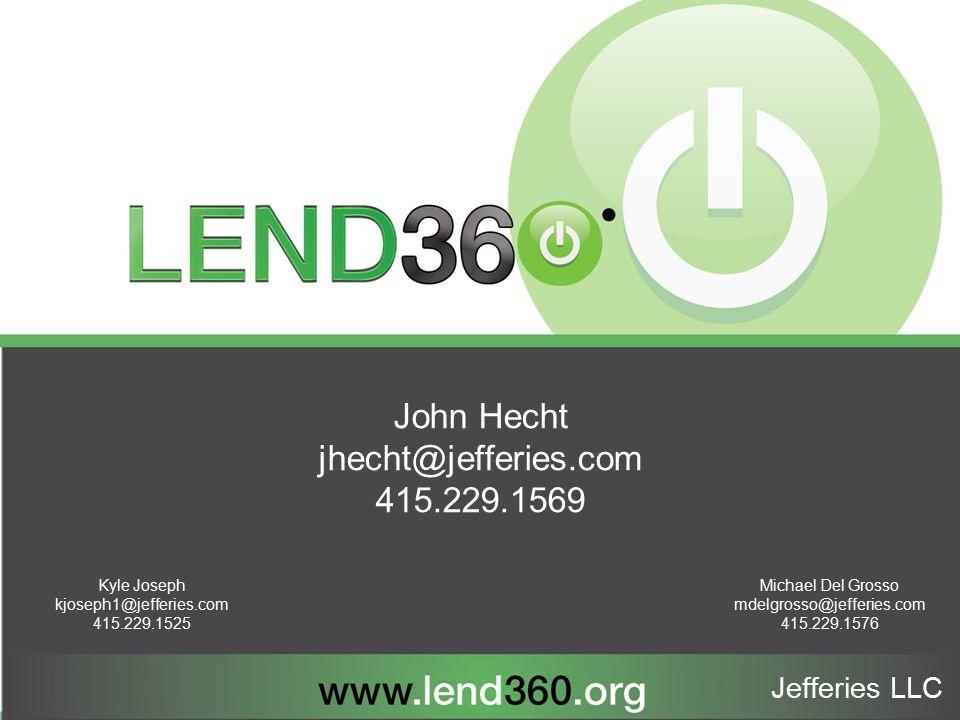John Hecht jhecht@jefferies.com 415.229.1569 Jefferies LLC Kyle Joseph