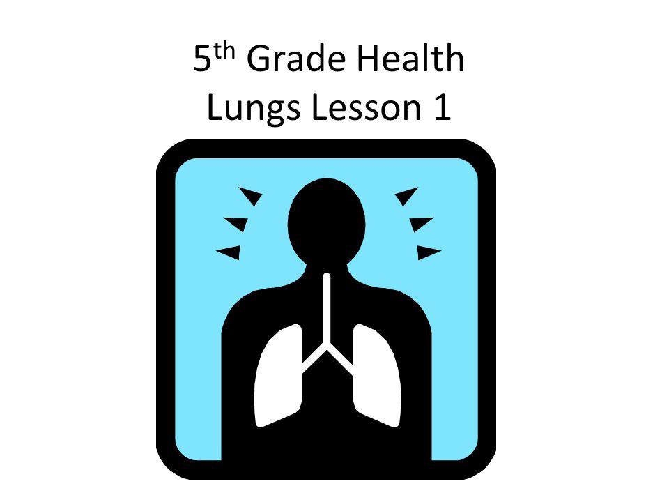 5th Grade Health Lungs Lesson 1
