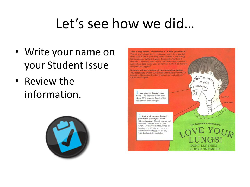 Let's see how we did… Write your name on your Student Issue