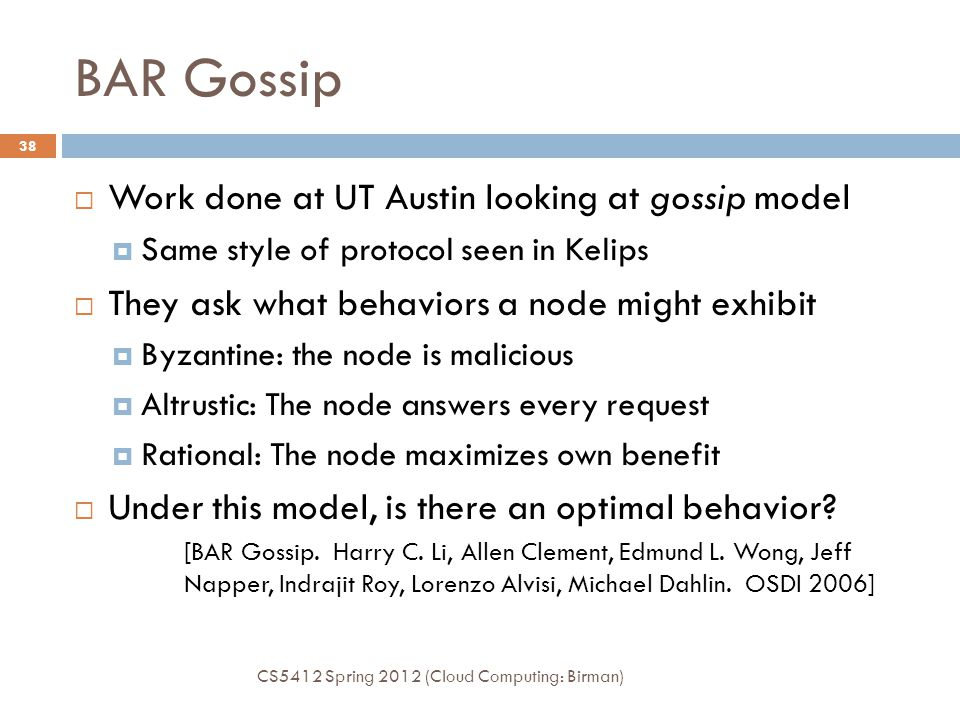 BAR Gossip Work done at UT Austin looking at gossip model