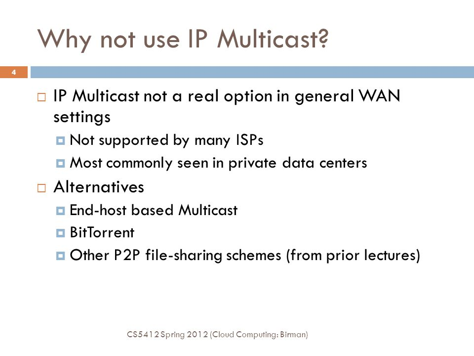 Why not use IP Multicast