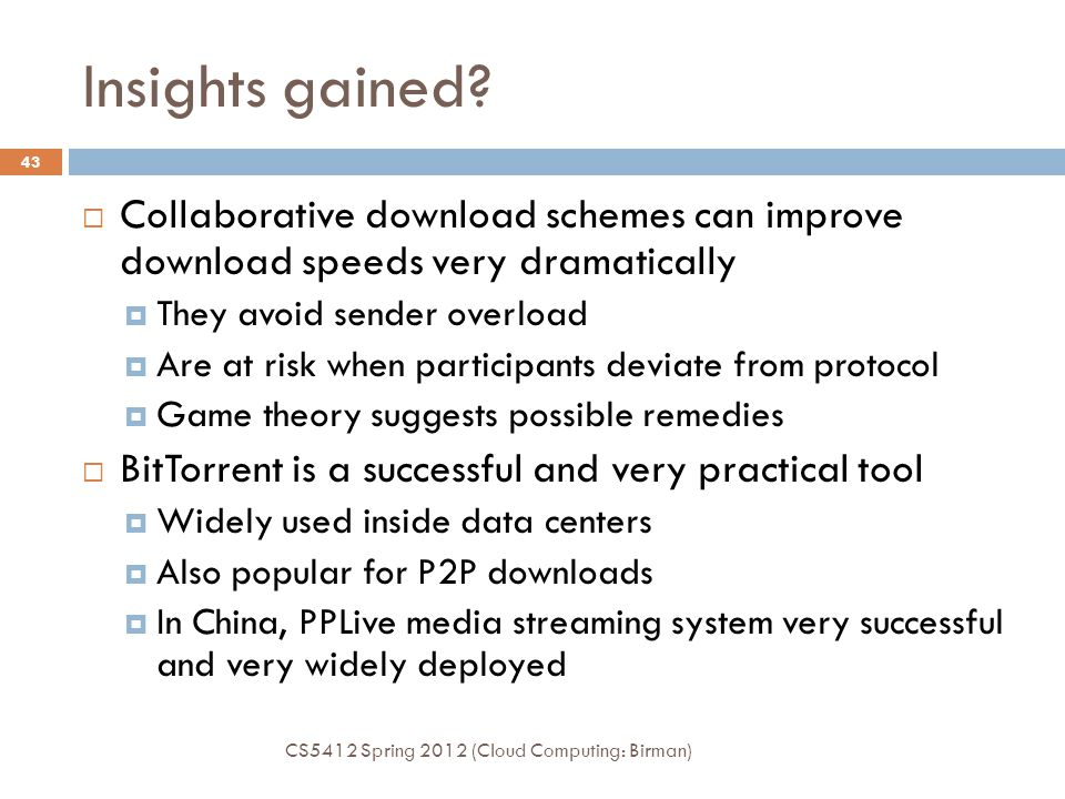 Insights gained Collaborative download schemes can improve download speeds very dramatically. They avoid sender overload.