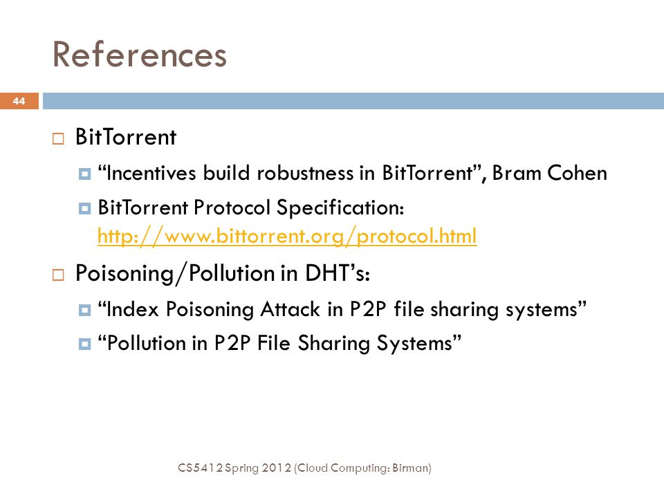 References BitTorrent Poisoning/Pollution in DHT's: