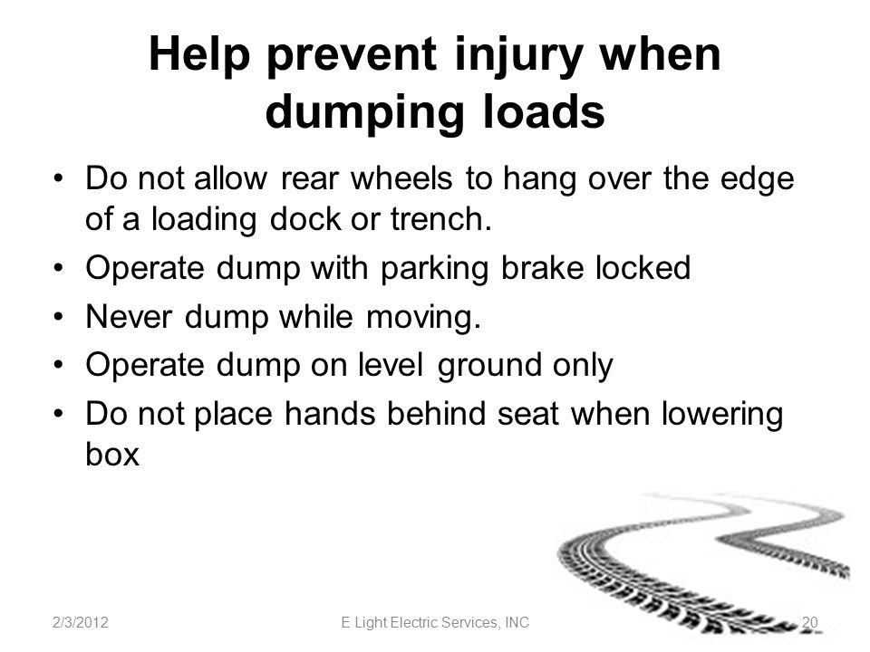 Help prevent injury when dumping loads