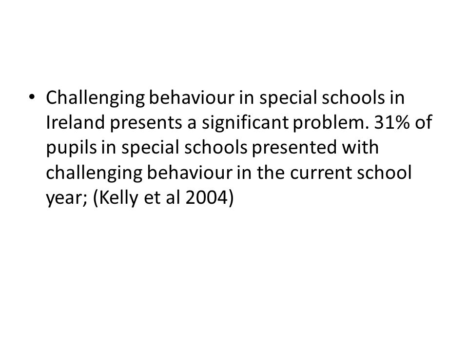 Challenging behaviour in special schools in Ireland presents a significant problem.