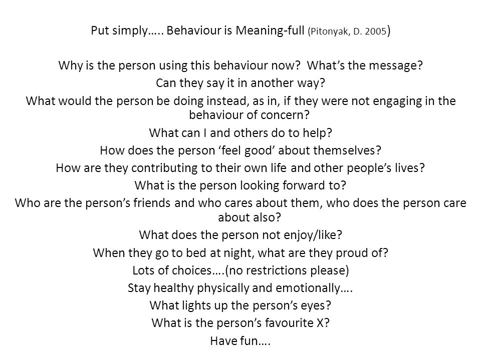 Put simply….. Behaviour is Meaning-full (Pitonyak, D. 2005)