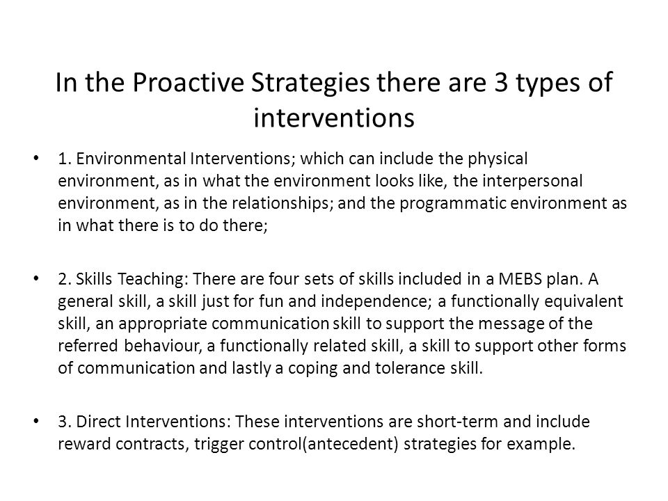 In the Proactive Strategies there are 3 types of interventions