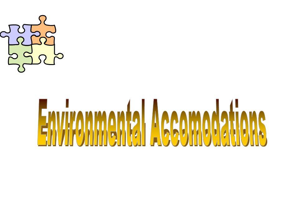 Environmental Accomodations