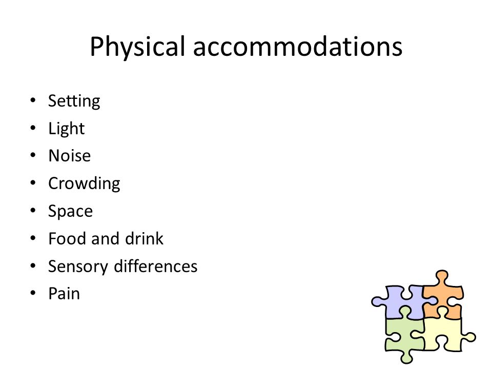 Physical accommodations