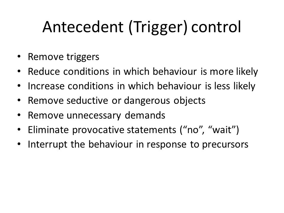 Antecedent (Trigger) control