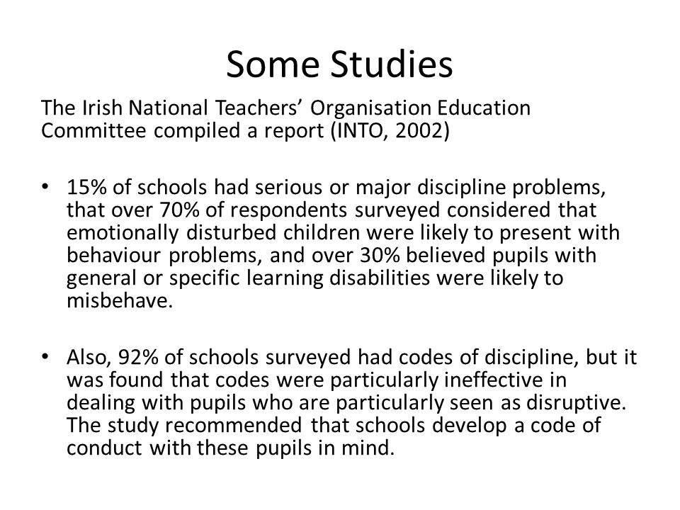 Some Studies The Irish National Teachers' Organisation Education Committee compiled a report (INTO, 2002)