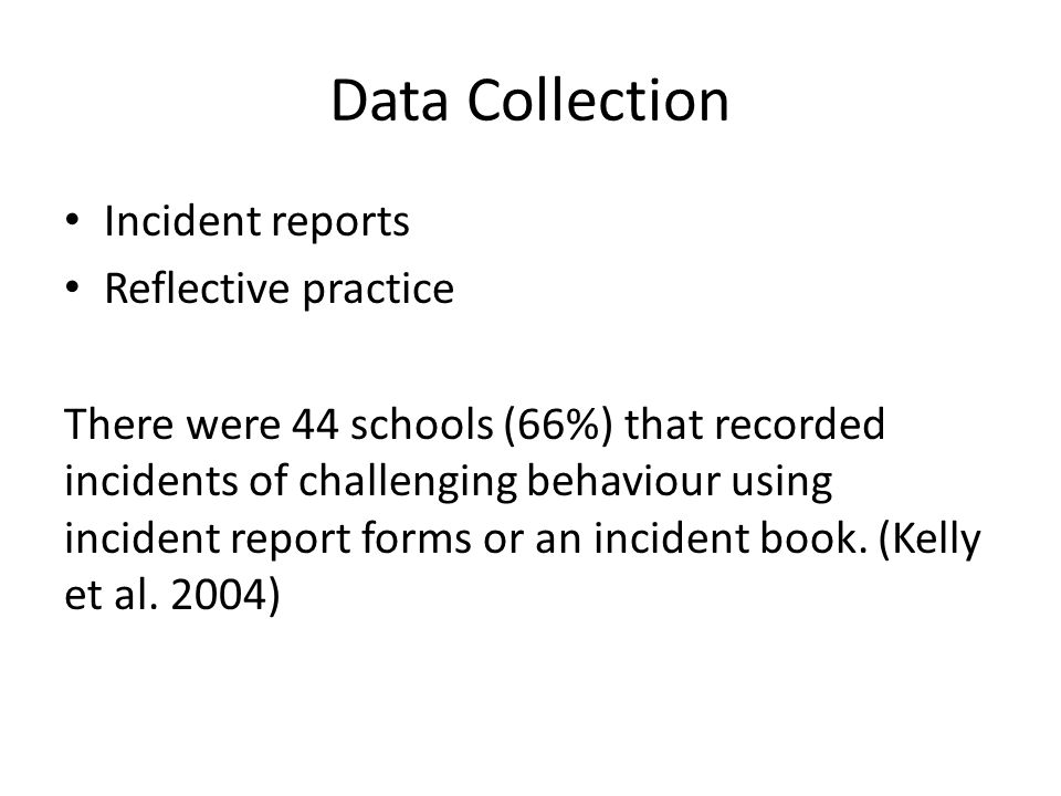 Data Collection Incident reports Reflective practice