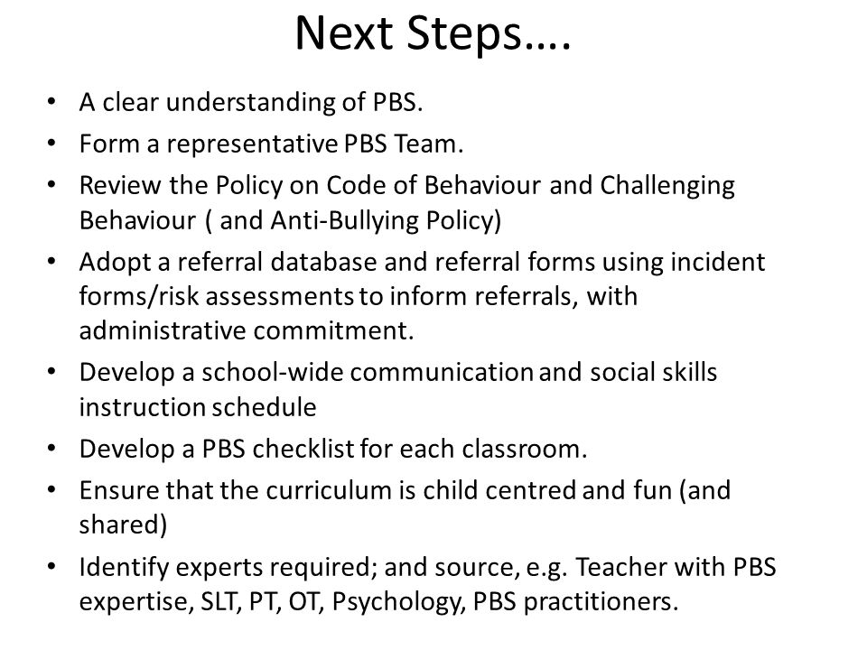 Next Steps…. A clear understanding of PBS.