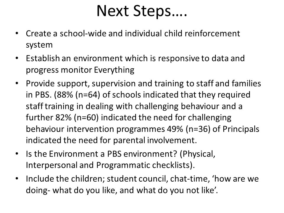 Next Steps…. Create a school-wide and individual child reinforcement system.