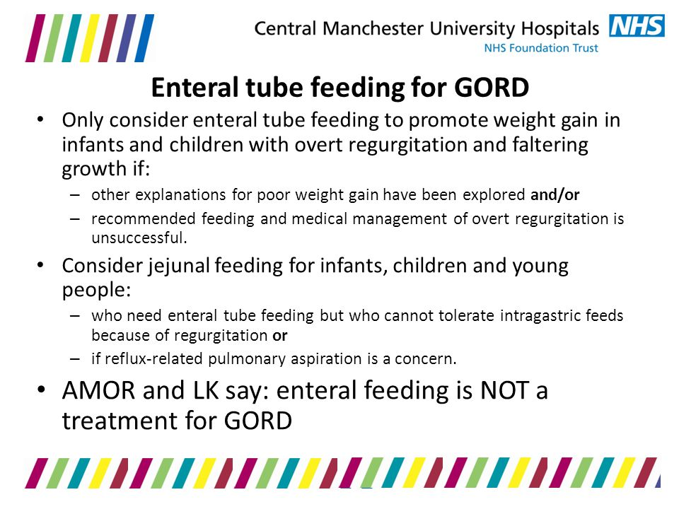 Enteral tube feeding for GORD