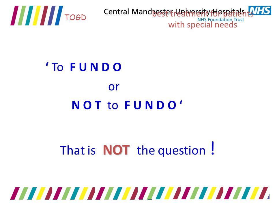' To F U N D O That is NOT the question ! or N O T to F U N D O '