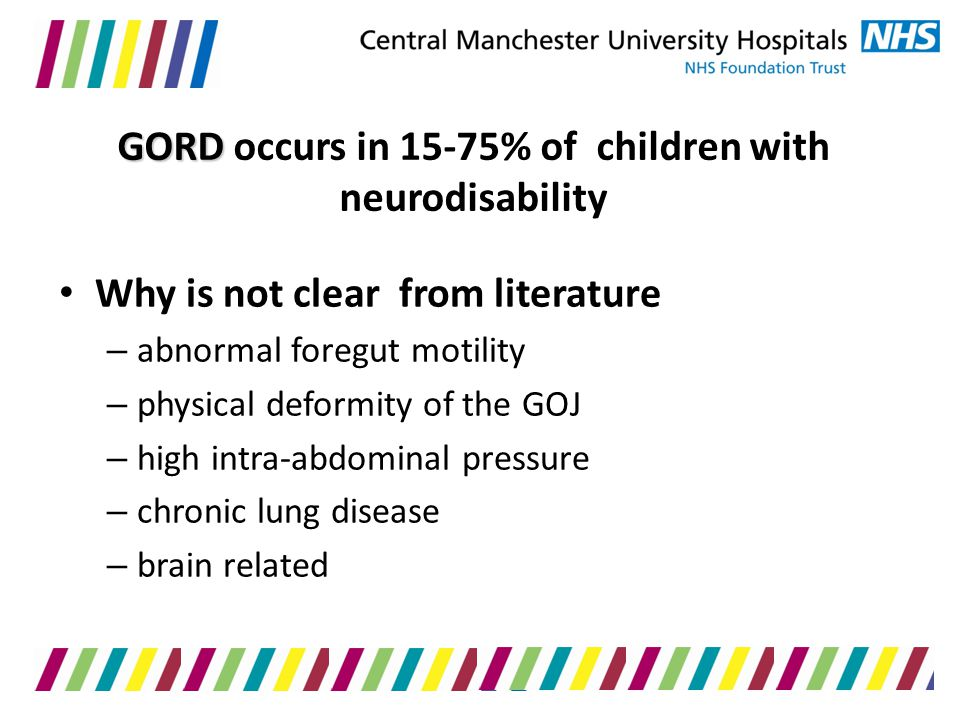 GORD occurs in 15-75% of children with neurodisability