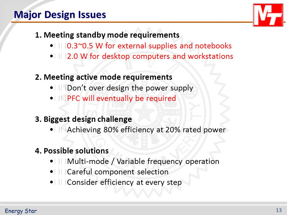 Major Design Issues 1. Meeting standby mode requirements