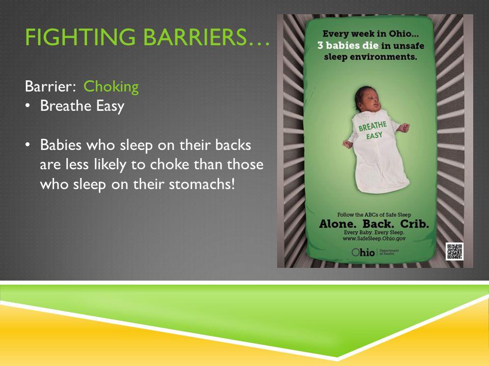 Fighting barriers… Barrier: Choking Breathe Easy