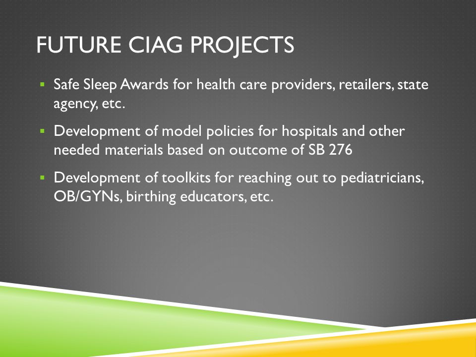 Future ciag projects Safe Sleep Awards for health care providers, retailers, state agency, etc.