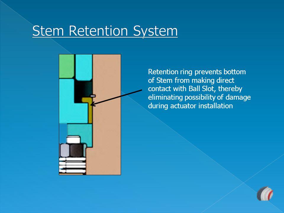 Stem Retention System