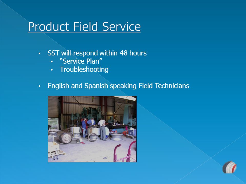 Product Field Service SST will respond within 48 hours Service Plan
