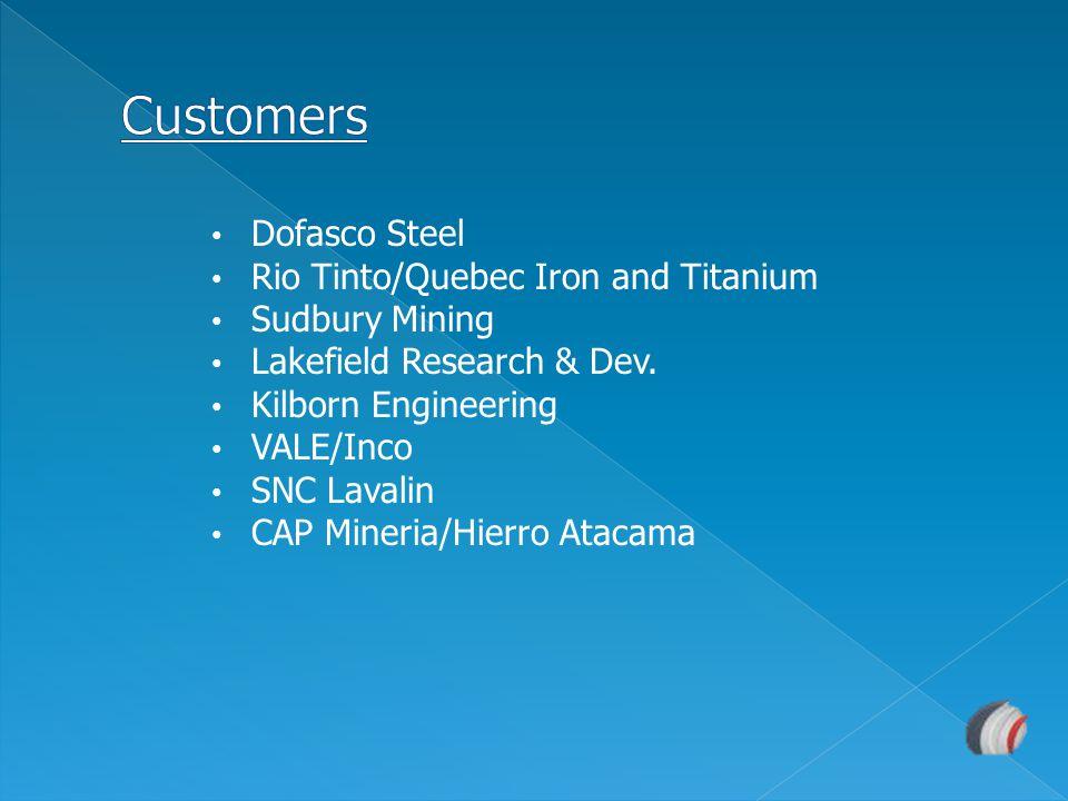 Customers Dofasco Steel Rio Tinto/Quebec Iron and Titanium